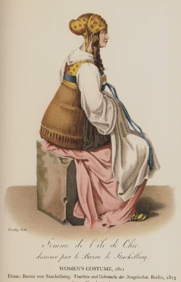 Γυναικεία ενδυμασία από τη Χίο, 1811. Aπό την έκδοση : O. Baron von Stackelberg, Trachten und Gebräuche der Neugriechen, Βερολίνο,1813.