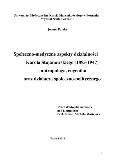 Społeczno-medyczne aspekty działalności Karola Stojanowskiego (1895-1947) - antropologa, eugenika oraz działacza społeczno-politycznego