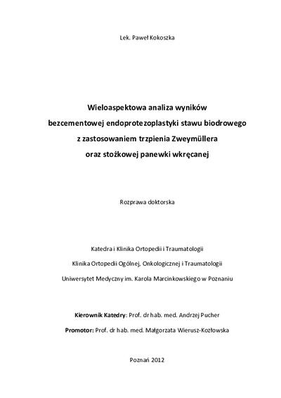 Wieloaspektowa analiza wyników bezcementowej endoprotezoplastyki stawu biodrowego z zastosowaniem trzpienia Zweymüllera oraz stożkowej panewki wkręcanej
