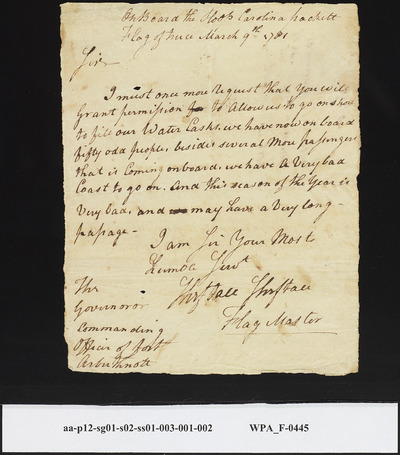 Sheftall Sheftall, Flag Master on the Sloop Carolina Under a Flag of Truce, to the Commanding Officer of Fort Arbuthnot [Fort Moultrie] Making Additional Request to Fill Water Casks, March 9, 1781