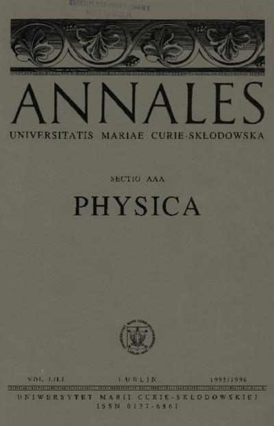 Annales Universitatis Mariae Curie-Skłodowska, Sectio AAA, Physica Vol. 50/51 (1995/1996). Spis treści