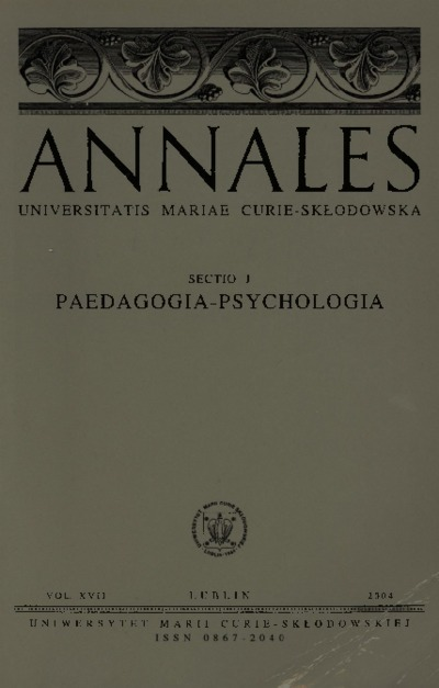 Annales Universitatis Mariae Curie-Skłodowska. Sectio J, Paedagogia-Psychologia. Vol. 17 (2004) - Spis treści