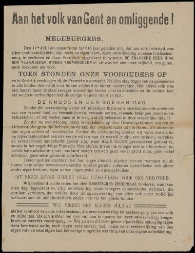 Aan het volk van Gent en omliggende! ... Donderdag 11 juli, om 7 uur 's avonds naar de Groote Kunstuitvoering in den Grooten Schouwburg ... Leve de zelfstandige Staat Vlaanderen!