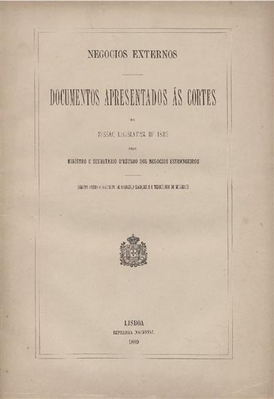 Documentos apresentados ás Cortes na sessão legislativa de 1889 : pelo Ministro e Secretario d' Estado dos Negócios Estrangeiros : Limites entre o districto de Lourenço Marques e o território de Mussuate / Ministério dos Negocios Estrangeiros