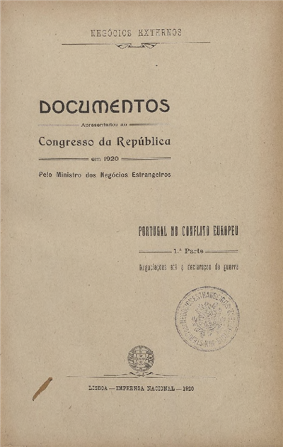 Documentos apresentados ao Congresso da República : em 1920 pelo Ministro dos Negócios Estrangeiros / Ministerio dos Negocios Estrangeiros
