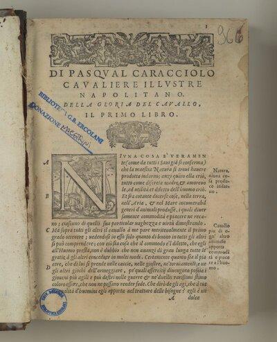La gloria del cauallo. Opera dell'illustre S. Pasqual Caracciolo diuisa in dieci libri: ... Con due tauole copiosissime, l'vna delle cose notabili, l'altra delle cose medicinali