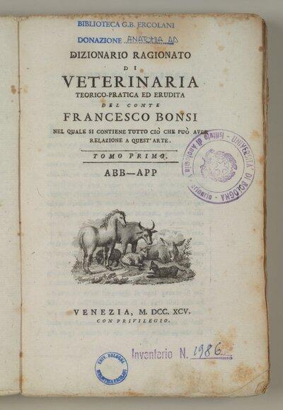 Dizionario ragionato di veterinaria teorico-pratica ed erudita del conte Francesco Bonsi nel quale si contiene tutto ciò che può aver relazione a quest'arte. Tomo primo-quinto