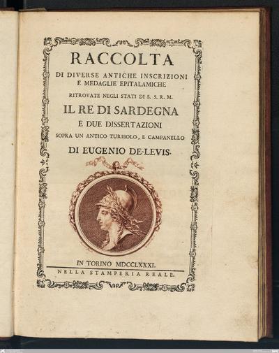Raccolta di diverse anti che iscrizioni ritrovate negli stati di S.S.R. M. il Re di Sardegna ed una lettera sopra una antica medaglia dell'augusto Nerone di Eugenio De LevisParte seconda