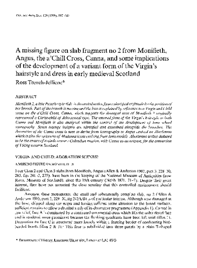 A missing figure on slab fragment no 2 from Monifieth, Angus, the a'Chill Cross, Canna, and some implications of the development of a variant form of the Virgin's hairstyle and dress in early medieval Scotland., Volume 129, 597-647