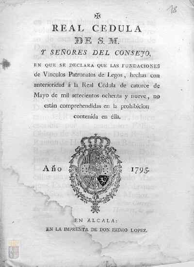 Cédula real de Carlos IV declarando que las fundaciones de vínculos patronatos de legos hechos con anterioridad a la cédula real de 14-05-1789 no estén prohibidas