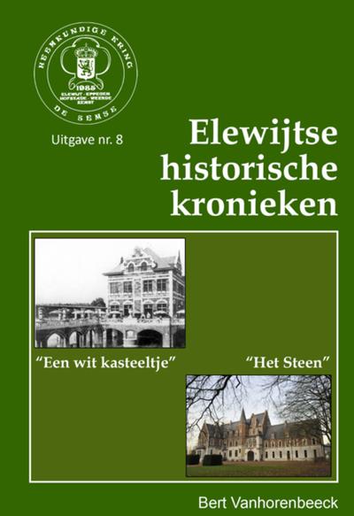 Elewijtse historische kronieken : Het Steen ; Een wit kasteeltje