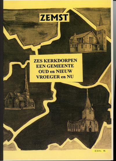 Elewijt, Eppegem, Hofstade, Laar, Weerde, Zemst : zes kerkdorpen, één gemeente. Oud en nieuw - vroeger en nu : deel 2