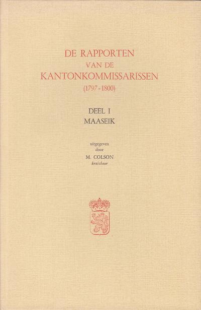 De rapporten van de kantonkommissarissen (1797-1800) Deel 1 - Maaseik
