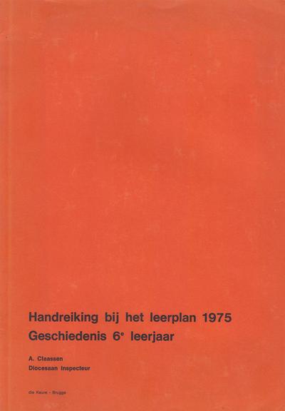 Handreiking bij het leerplan 1975 - Geschiedenis - 6de leerjaar