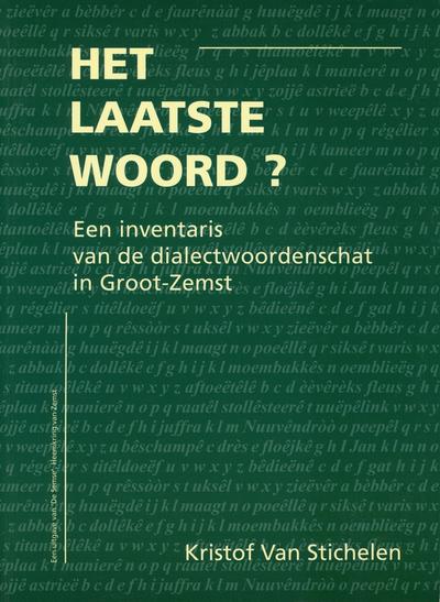 Het laatste woord ? : een inventaris van de dialectwoordenschat in Groot-Zemst