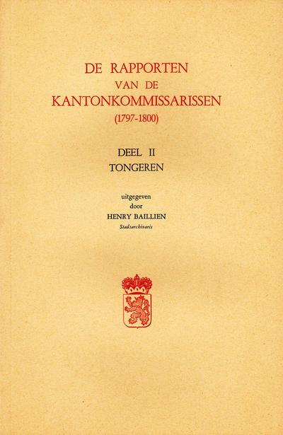 De rapporten van de kantonkommissarissen (1797-1800) Deel 2 - Tongeren