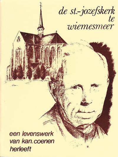 De St.- Jozefskerk te Wiemesmeer - Een levenswerk van kan. Coenen herleeft