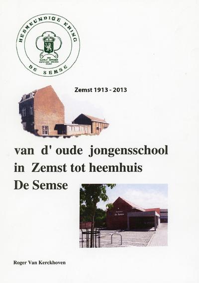 Van d'oude jongensschool in Zemst tot heemhuis De Semse 1913-2013