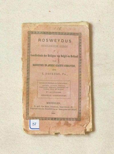 Rosweydus nederlandsche legende of Geschiedenis der Heiligen van België en Holland naar rosweydus en andere geachte schrijvers