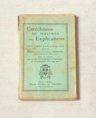 Catéchisme de malines avec Explications et Courtes Pratiques à la fin de chaque leçon, …