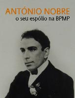 António Nobre: o seu espólio na BPMP