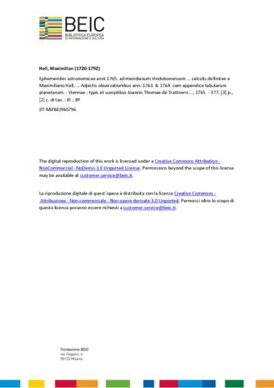 Ephemerides astronomicae anni 1765. ad meridianum Vindobonensem ... calculis definitae a Maximiliano Hell, … Adjectis observationibus ann. 1763. & 1764. cum appendice tabularum planetarum