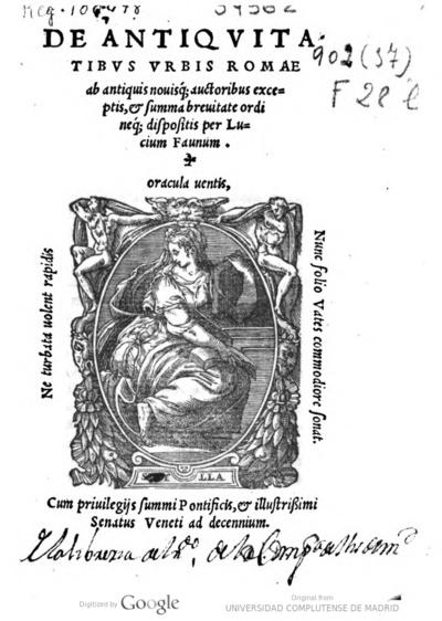 De antiquitatibus urbis Romæ, ab antiquis novisq auctoribus excerptis, et summa brevitate ordineq dispositis per Lucium Faunum