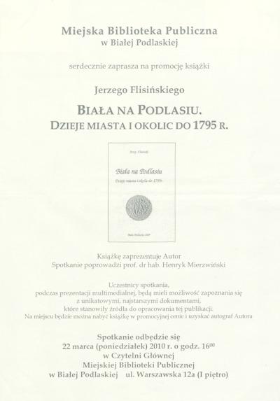 Afisz : [Inc.:] Miejska Biblioteka Publiczna w Białej Podlaskiej serdecznie zaprasza na promocję ksiażki jerzego Flisińskiego Biała na Podlasiu. Dzieje miasta i okolic do 1795 r.