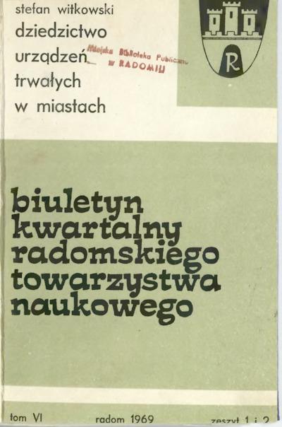 Biuletyn Kwartalny Radomskiego Towarzystwa Naukowego, 1969, T. 6, z. 1/2