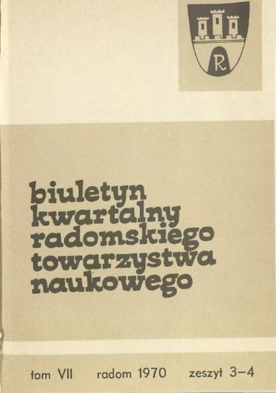 Biuletyn Kwartalny Radomskiego Towarzystwa Naukowego, 1970, T. 7, z. 3-4