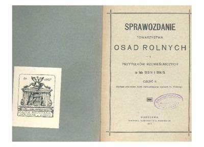 Sprawozdanie Towarzystwa Osad Rolnych i Przytułków Rzemieślniczych za lata 1913/14 i 1914/15 : część 2
