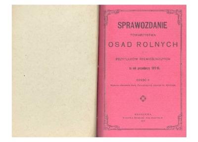 Sprawozdanie Towarzystwa Osad Rolnych i Przytułków Rzemieślniczych za rok gospodarczy 1915/16 : część 2