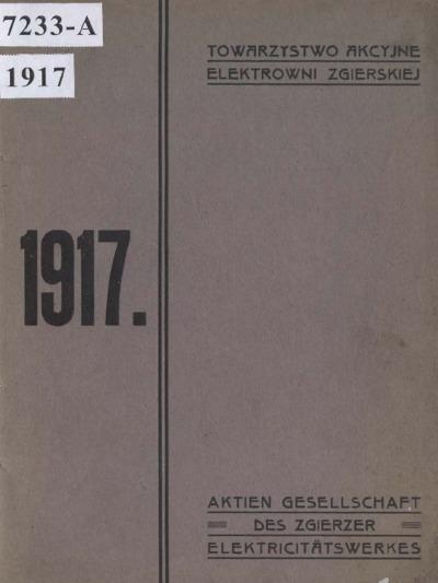 Sprawozdanie Towarzystwa Akcyjnego Elektrowni Zgierskiej za 7-my rok operacyjny 1917