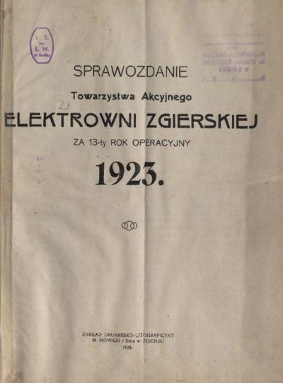 Sprawozdanie Towarzystwa Akcyjnego Elektrowni Zgierskiej za 13-ty rok operacyjny 1923
