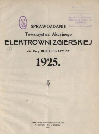 Sprawozdanie Towarzystwa Akcyjnego Elektrowni Zgierskiej za 15-ty rok operacyjny 1925