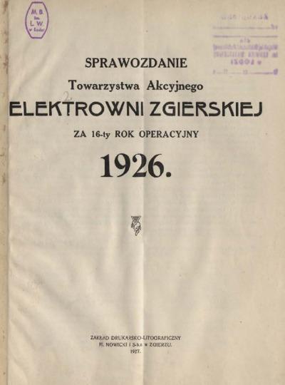 Sprawozdanie Towarzystwa Akcyjnego Elektrowni Zgierskiej za 16-ty rok operacyjny 1926