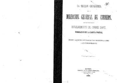 La Dirección General de Correos [Texto impreso] :]sus servicios para el establecimiento del correo diario, formación de la carta postal y medición kilométrica de todas las vias terrestres que unen a los pueblos de España