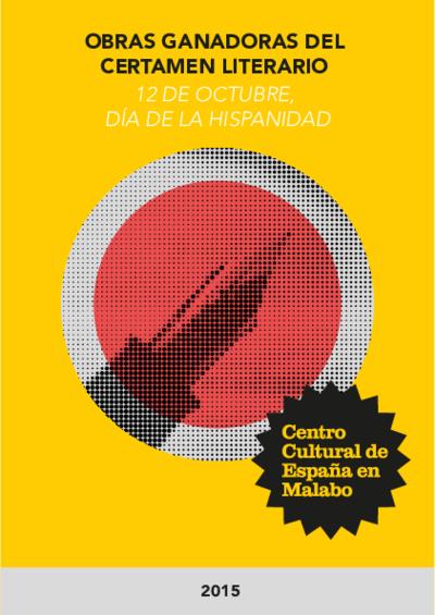 Obras ganadoras del Certamen Literario 12 de octubre, Día de la Hispanidad : 2015