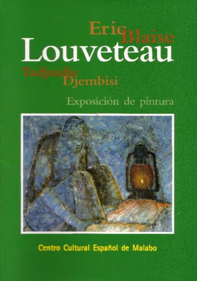 Louveteau Eric Blaise Tadjuidje Djembisi : [exposición de pintura]