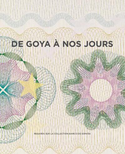De Goya à nos jours : regards sur la collection Banco de España : 31 octobre 2017 - 4 février 2018, Musée Mohammed VI d'Art Moderne et Contemporain = De Goya a nuestros días : miradas a la colección Banco de España : 31 octubre 2017- 4 febrero 2018