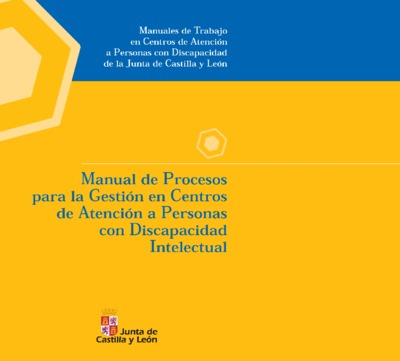 Manual de procesos para la gestión en centros de atención a personas con discapacidad intelectual.