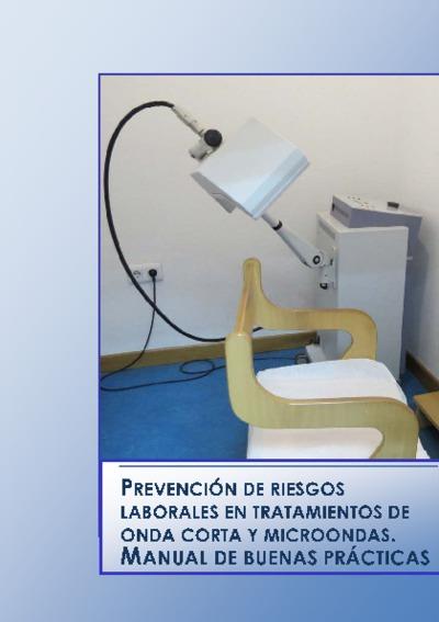 Prevención de riesgos laborales en tratamientos de onda corta y microondas : manual de buenas prácticas
