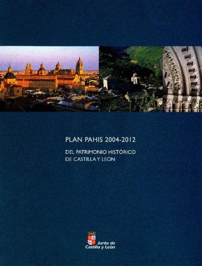 Plan PAHIS 2004-2012, del Patrimonio Histórico de Castilla y León.