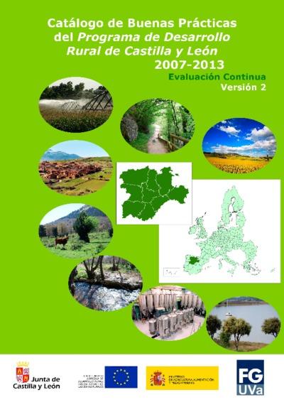 Catálogo de buenas prácticas del Programa de Desarrollo Rural de Castilla y León 2007-2013 : evaluación continua : versión 2