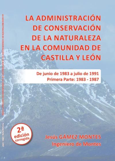 La administración de conservación de la naturaleza en la Comunidad de Castilla y León : de junio de 1983 a julio de 1991