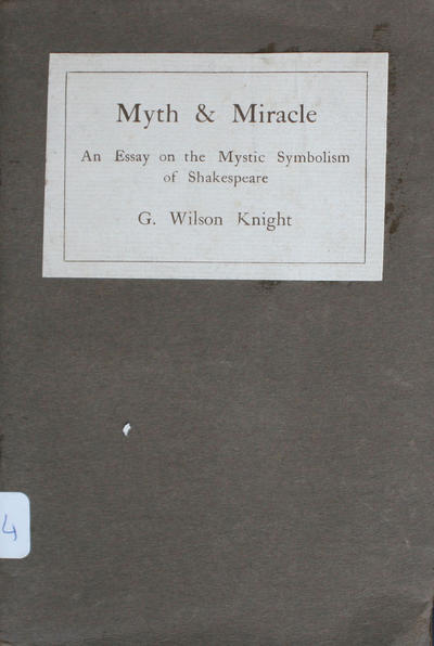 Myth and Miracle: <an >essay on the mystic symbolism of Shakespeare