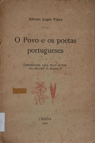 <O >povo e os poetas portugueses: conferência lida pelo autor no Teatro D. Maria II