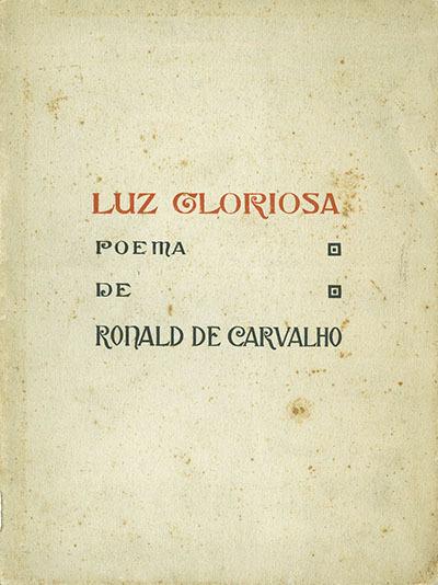 Luz gloriosa: poema de Ronald de Carvalho