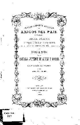 Sesión pública celebrada el día 25 de octubre de 1895 con motivo de la apertura del curso académico de 1895 a 1896 de la escuela Ovetense de Artes y Oficios...