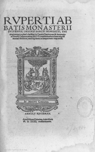Ruperti Abbatis Monasterii Tuitiensis, Ordinis Sancti Benedicti ... in Cantica Canticorum de incarnatione domini commentario[rum], libri VII ...